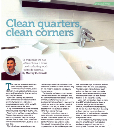aged care insite features the article 'clean quarters and clean corners' which looks at how steam cleaning is a powerful and complete way to sanitize difficult access areas for a thorough result